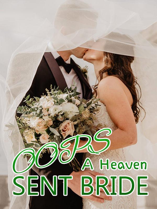 Oops, A Heaven Sent Bride!