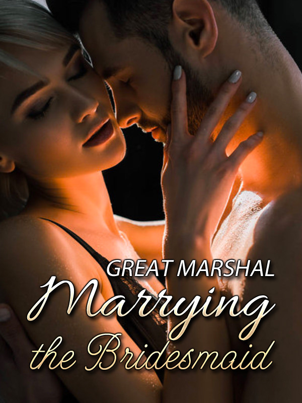 Great Marshal: Marrying the Bridesmaid