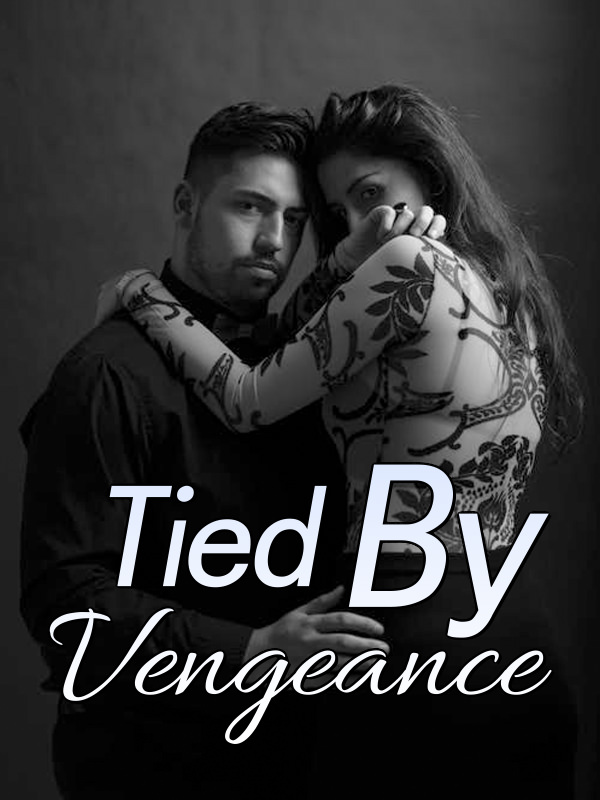 Tied by vengeance